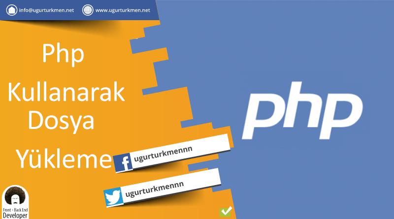 Php kullanarak dosya yükleme işlemi
