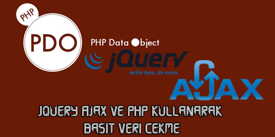 Jquery Ajax ve PHP Kullanarak En Basit Veri Çekme
